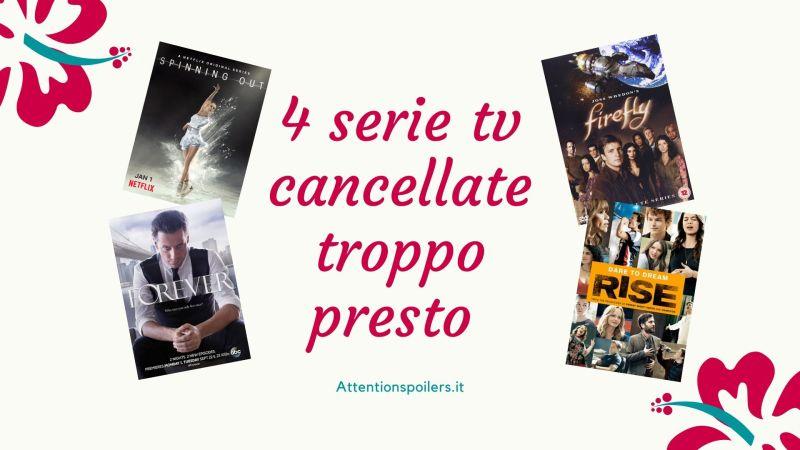 4 SERIE TV CANCELLATE TROPPO PRESTO
