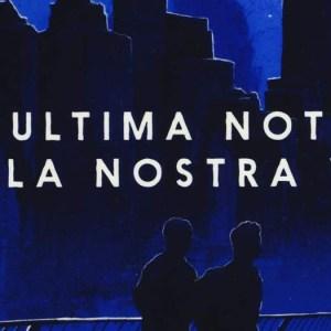 L'ULTIMA NOTTE DELLA NOSTRA VITA