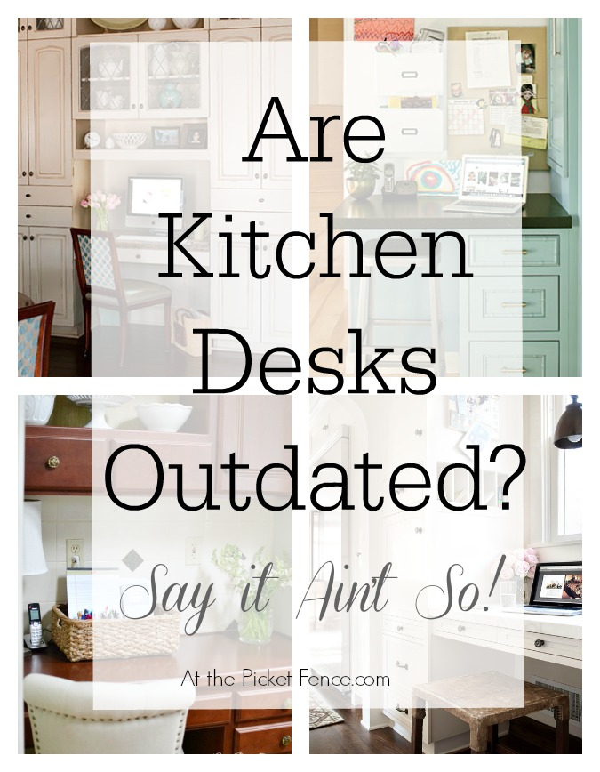 kitchen desk light fixtures for desks outdated say it ain t so at the picket fence are atthepicketfence com