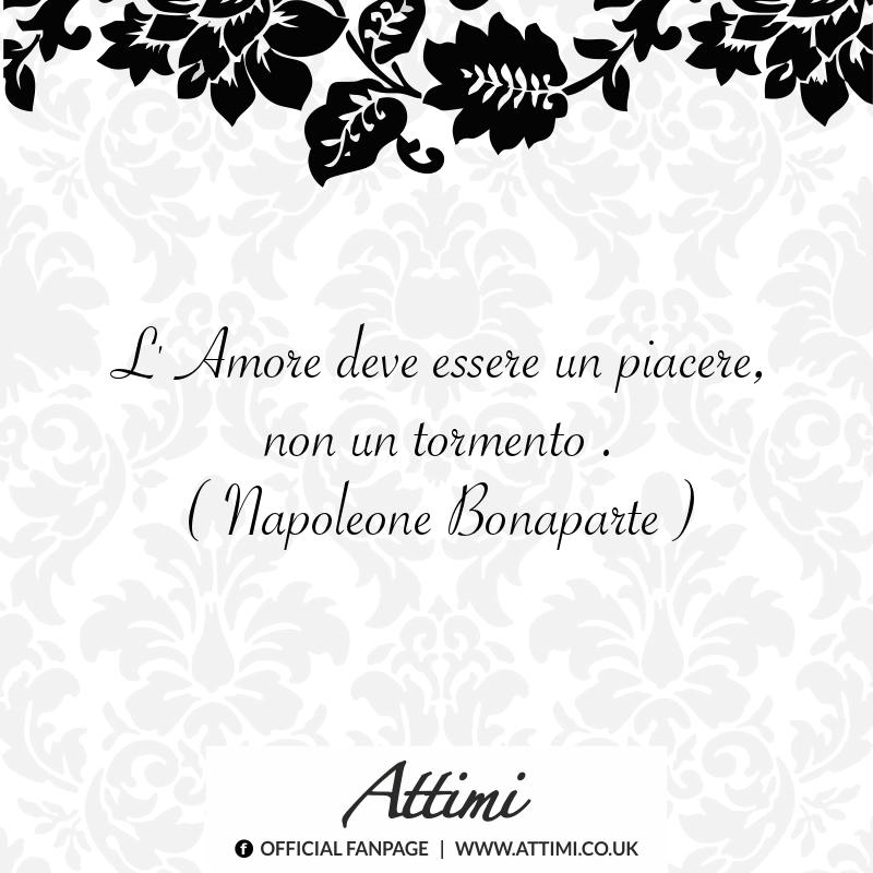 L'amore deve essere un piacere, non un tormento. (Napoleone Bonaparte)