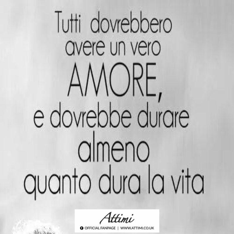 Tutti vorrebbero avere un amore, a dovrebbero avere un vero AMORE, e dovrebbero durare almeno quanto dura la vita.