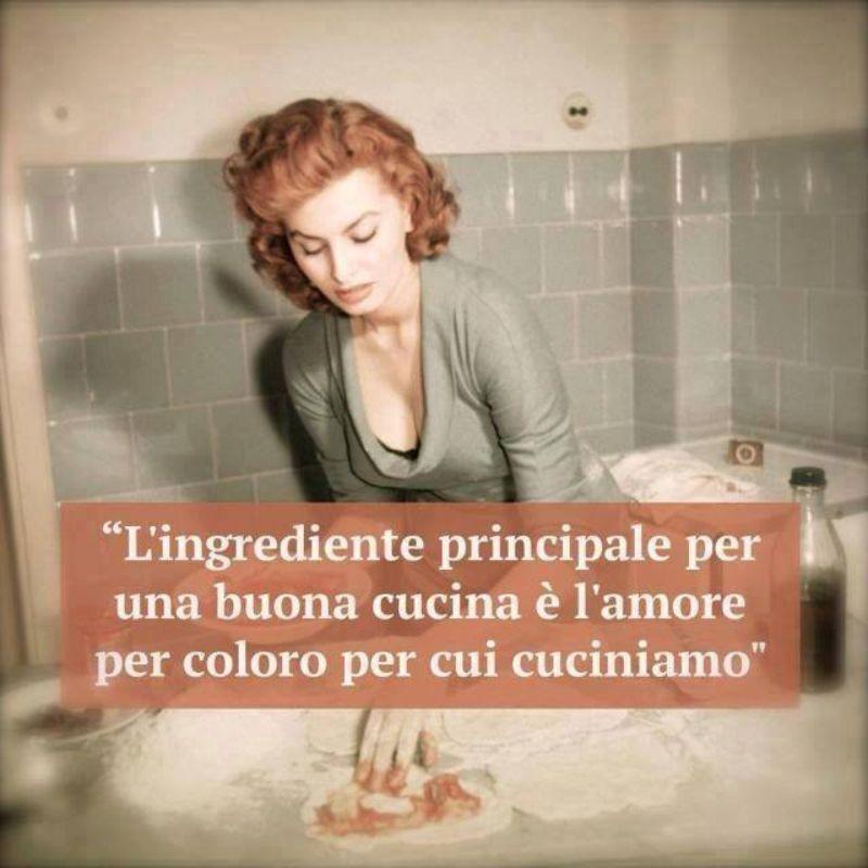 L'ingrediente principale per una buona cucina è l'amore per coloro per cui cuciniamo.