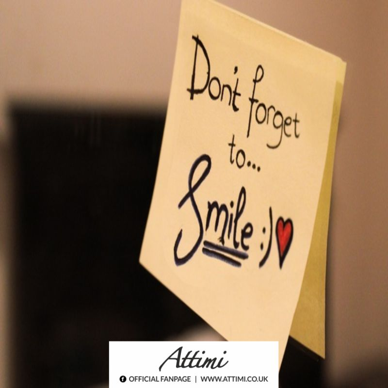 Don't foget to… Smile :)  <3