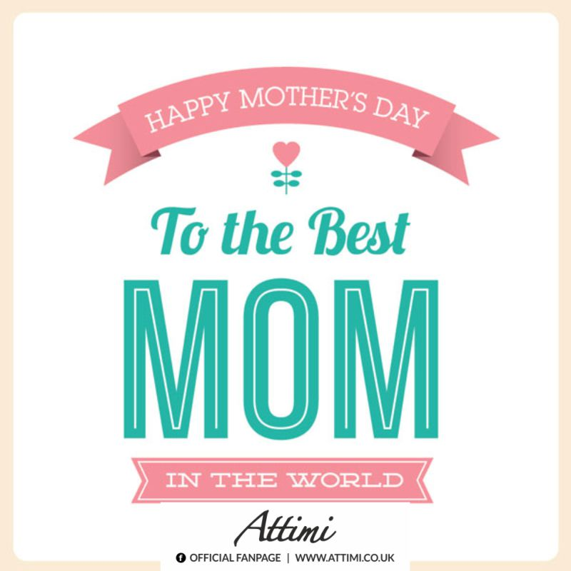 Happy mother's day  to the best mom in the world.