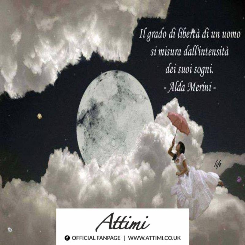 Il grado di libertà di un uomo si misura dall'intensità dei suoi sogni. (Alda Merini)