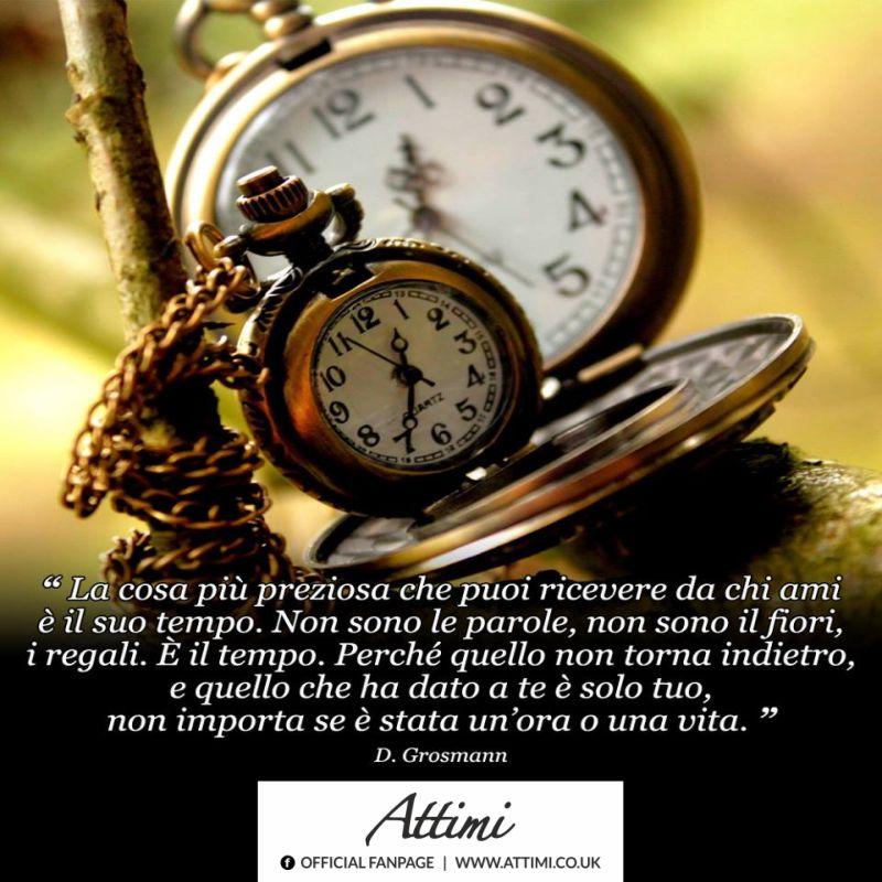 """""""La cosa più preziosa che puoi ricevere da chi ami è il suo tempo. Non sono le parole, non i fiori, i regali. E' il tempo. Perchè quello non torna indietro, e quello che ha dati a te è solo tuo, non importa se è stata un'ora o una vita."""" (D.Grosmann)"""