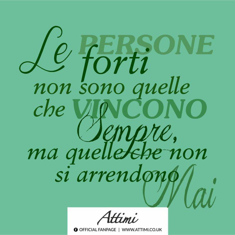 Le persone forti non sono quelle che vincono sempre, ma quelle che non si arrendono mai.