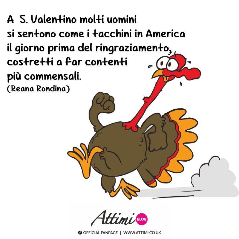 A S. Valentino molti uomini si sentono come i tacchini in America il giorno del ringraziamento, costretti a far contenti più commensali. (Reana Rondina)