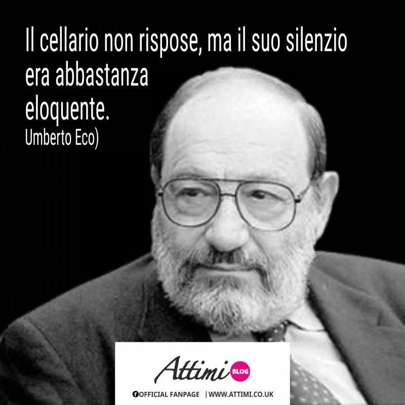 Il cellario non rispose, ma il suo silenzio era abbastanza eloquente. (Umberto Eco)