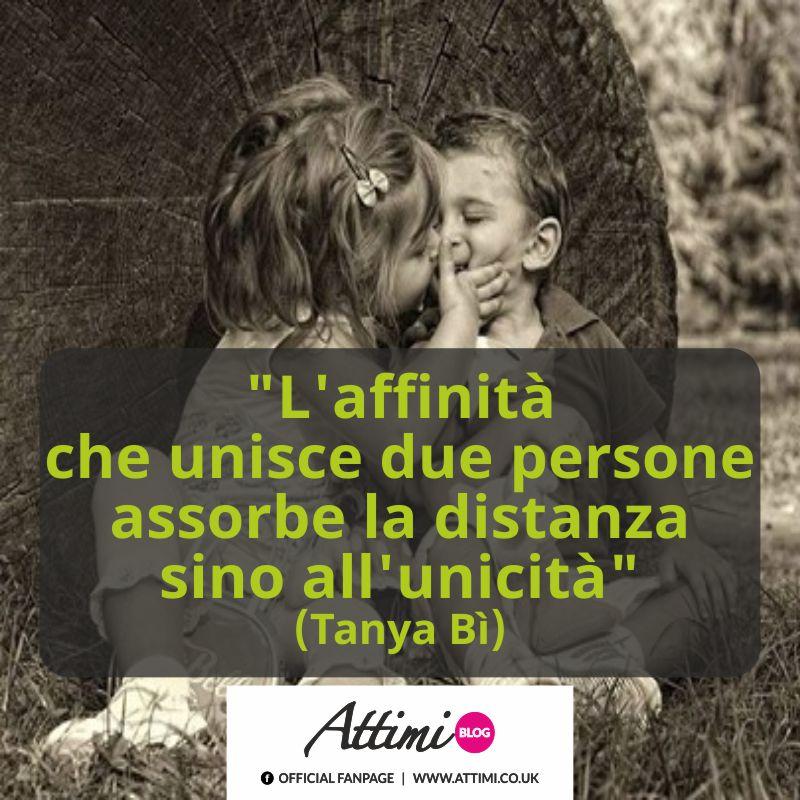 """""""L'affinità che unisce due persone assorbe la distanza sino all'unicità"""" (Tanya Bì)"""
