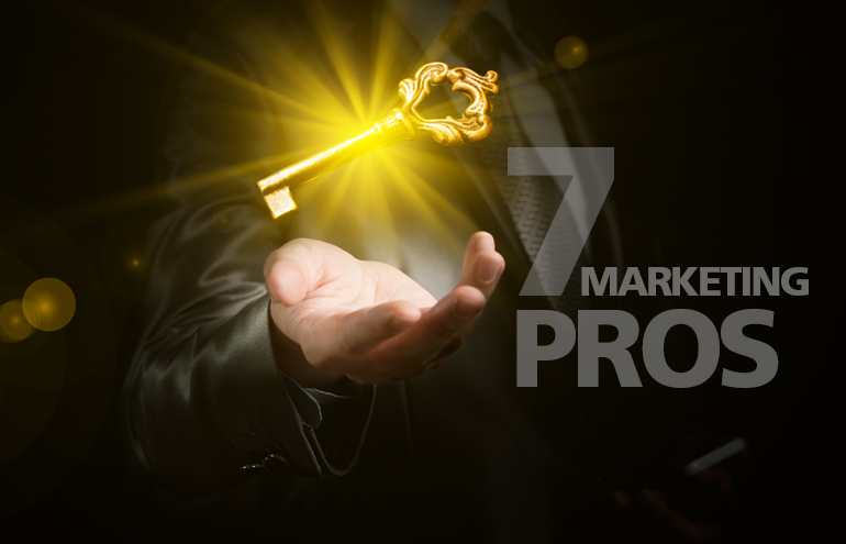 7 tips from 7 Marketing Pros