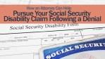 Pursue Your Social Security Disability Claim Following a Denial