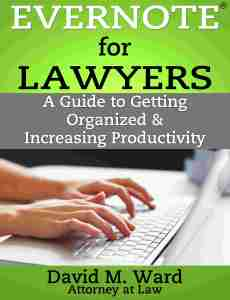 Evernote for Lawyers: A Guide to Getting Organized & Increasing Productivity