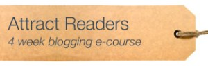 Attract Readers 4 week blogging e-course