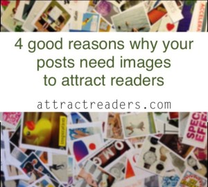 Good reasons why your blog posts need images to attract readers