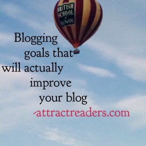 Blogging goals that will improve your blog