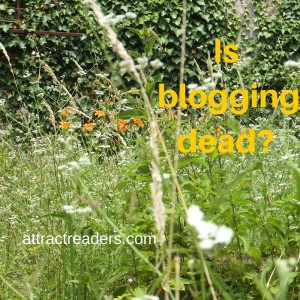Blogging is it dead