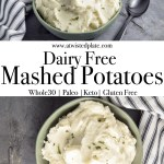 "Pinterest Image for Dairy Free Mashed Potatoes. Top image is Dairy Free mashed Potatoes is a green bowl against a dark grey background with a black and white towel to the top left of the bowl. Below is a purple text box with white script saying ""Dairy Free Mashed Potatoes"". Bottom image is Dairy Free mashed Potatoes is a green bowl against a dark grey background with a black and white towel to the top left of the bowl. There is a black spoon below the bowl. www.atwistedplate.com"