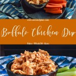 """Pinterest image for Buffalo Chicken Dip. Top image is an angled Buffalo Chicken Dip in a black bowl on a black plate with celery and carrots. Plate is sitting on a blue and white triangle towel against a wood background. Below it is an orange text box with white script saying """"Buffalo Chicken Dip"""" and """"Paleo, Keto, Whole30"""". Bottom image is an side view of Buffalo Chicken Dip in a black bowl on a black plate with celery and carrots. Plate is sitting on a blue and white triangle towel against a dark background. www.atwistedplate.com"""
