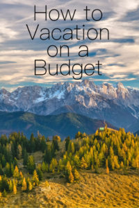 How to Vacation on a Budget Pinterest