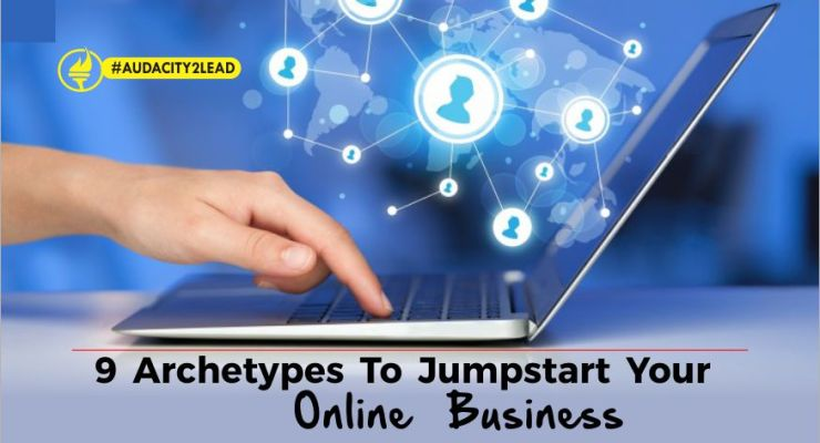 9 Business Archetypes: How to Choose a Business Model to Jumpstart Your Online Business