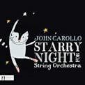 JOHN CAROLLO: Starry Night & other works – Soloists/Moravian Phil./ Petr Vronsky – Navona