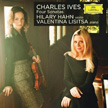 CHARLES IVES: Four Sonatas – Hilary Hahn violin; Valentina Lisitsa – DGG