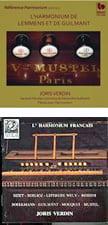 """""""L'Harmonium de LEMMENS et de GUILMANT"""" = GUILMANT: 9 short works; Fourth Sonata Op. 61; LEMMENS: Invocation; Nocturne; Berceuse; Reverie; Walpurgis Night – Joris Verdin, Mustel harmoniums – Gallo   """"L'Harmonium Francais"""" – BIZET: 3 pieces; BERLIOZ: Serenade agreste a la Madone; ROSSINI: Prelude religieux; LEFEBURE-WELY: Six Versets in Major and Minor; BOELLMANN: Three Offertories; GUILMANT: Scherzo; Prayer & berceuse; MOUQUET: Suite Symphonique in A-flat Major; MUSTEL: Scenes et Airs de Ballets – Jordis Verdin, Debain & Mustel harmoniums – Ricercar"""