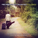 Mike Arroyo Jazz Organ Trio – Full Circle – Self