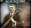 W.H. Squire, cello = Works of ELGAR, SAINT-AENS, HANDEL, WAGNER, MOZART, POPPER, BACH, ETC. – With Sir Hamilton Harty, cond. – Pristine Audio