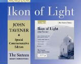 Ikon of Light = TAVENER: A Hymn to the Mother of God; Hymn for the Dormition of the Mother of God; The Lamb; The Tyger; Ikon of Light; Today the Virgin; Eonia – The Sixteen/ Members of Duke Quartet/ Harry Christophers – CORO