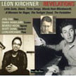 "LEON KIRCHNER: ""Revelations"" – Little Suite; Dawn; Three Songs; Words from Wordsworth; A Moment for Roger; The Twilight Stood, The Forbidden – Soloists /Leon Kirchner & Joel Fan, piano – Verdant World"