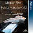 """""""RAVEL: Piano Masterworks"""" = Serenade grotesque; Jeux d'Eau; Sonatine; Miroirs suite; Gaspard de la nuit – Alessandra Ammara, p. – Arts Music"""
