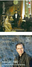 """""""WAGNER and the Piano"""" = Severin von Eckardstein, p. – MD&G  """"Magic Fire and Other WAGNER Transcriptions"""" = Risto-Matti Marin, p. –  Alba"""