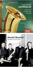LOVREGLIO: Concerto for sax quartet and orchestra (1938); Quatuor for saxophones (1934); Andante for sax quartet (1938) – Dynamic CDS 759, 56:29 –  Quartetto dei Sassofoni AccademiaAmstel Quartet – Amstel Tracks NOW! = BACH: Nun komm…; LAGO: Ciudades; BRAHMS: Poco Allegretto from Sym. No. 3; NYMAN: 3 Movements from String Quartet No. 2; MOZART: Adagio & Fugue K.546; Barber: Adagio for Strings; SWELLINCK: Chromatic Fantasy; RIVIER: Grade et Presto; Ravel: Pavane; TAN DUN: 3 mov't – Amstel Quartet – Challenge
