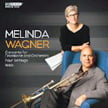 MELINDA WAGNER: Trombone Concerto; Four Settings; Wick – var. performers – Bridge