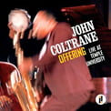 John Coltrane – Offering: Live at Temple University (2 CDs) [TrackList follows] – Impulse/Resonance