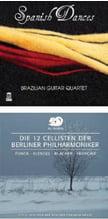 Brazilian Guitar Quartet – Spanish Dances [TrackList follows] – DelosThe 12 Cellists of the Berlin Philharmonic = FUNCK: Suite in D Major; KLENGEL: Hymnus for 12 Cellos; BLACHER: Blues, Espagnola, Rumba philharmonica; FRANCAIX: Morning music for 12 cello soloists – Arcanta