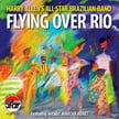 Harry Allen All-Star Brazilian Band – Flying Over Rio – Arbors