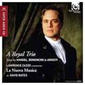 """""""A Royal Trio"""" = Works of Handel, Ariosti & Bononcini for countertenor – Lawrence Zazzo/ La Nuova Musica – Harmonia mundi"""