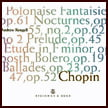 CHOPIN: Polonaise-Fantasie in A-flat Major; Nocturne in E-flat Major; Nocturne in E Major Bolero; Nouvelle Etude No. 1 in F Minor; Ballade No. 1 in G Minor; Ballade No. 3 in A-flat Major; Ballade No. 4 in F Minor; Prelude in C-sharp Minor – Andrew Rangell, p. – Steinway & Sons