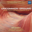 """UNCOMMON GROUND"" = Contemporary Works for Trumpet with horn, piano and organ – compositions by BLAHA, GENZMER, LU, MICHEL AND SCHULZ [TrackList follows] – MSR Classics"