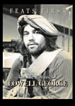 Feats First – The Life & Music Of Lowell George (2015)