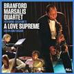 Branford Marsalis Quartet – Coltrane's A Love Supreme: Live in Amsterdam – Marsalis Music/ Okeh – CD + DVD