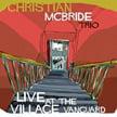 Christian McBride Trio – Live At The Village Vanguard – Mack Avenue