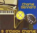 Charlie Dennard – 5 O'Clock Charlie