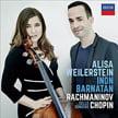 RACHMANINOV: Cello Sonata in g minor, Op. 19; Vocalise, Op. 34, No. 14 (ed. Wallfisch); CHOPIN: Cello Sonata in g minor, Op. 65; Etude in c-sharp minor; Intro and Polonaise brillante in C Major – Alisa Weilerstein, c./ Inon Barntan, p. – Decca