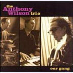 Our Gang – Anthony Wilson Trio – Groove Note (2 vinyls)