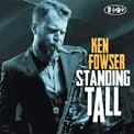 Ken Fowser – Standing Tall – Posi-Tone