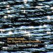 Adam Rudolph, Go: Organic Guitar Orchestra – Turning Towards the Light – Cuneiform Rune